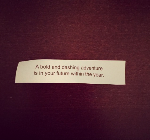 A fortune I got a week before my first trip. How did it know?!
